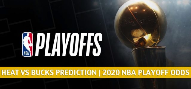 Miami Heat vs Milwaukee Bucks Predictions, Picks, Odds, and Preview | NBA Playoffs Round 2 Game 5 September 8, 2020