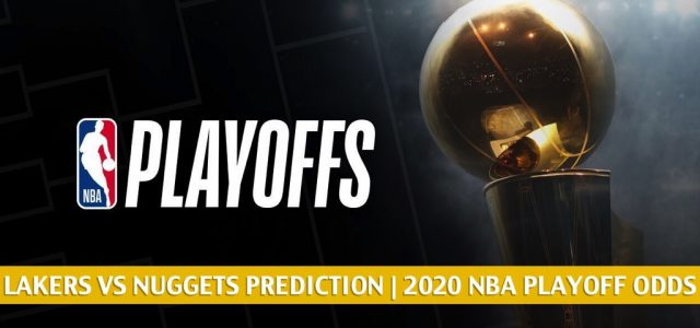 Los Angeles Lakers vs Denver Nuggets Predictions, Picks, Odds, Preview | NBA Western Finals Game 3 September 22, 2020