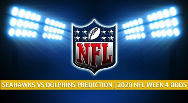 Seattle Seahawks vs Miami Dolphins Predictions, Picks, Odds, and Betting Preview | NFL Week 4 – October 4, 2020