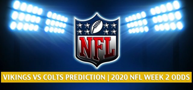 Minnesota Vikings vs Indianapolis Colts Predictions, Picks, Odds, and Betting Preview   NFL Week 2 – September 20, 2020
