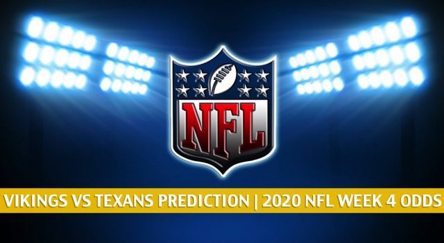 Minnesota Vikings vs Houston Texans Predictions, Picks, Odds, and Betting Preview | NFL Week 4 – October 4, 2020
