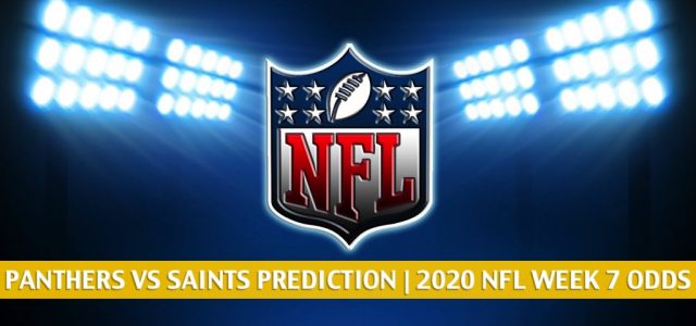 Carolina Panthers vs New Orleans Saints Predictions, Picks, Odds, and Betting Preview | NFL Week 7 – October 25, 2020