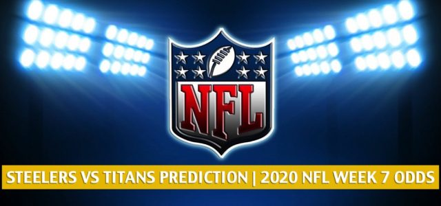 Pittsburgh Steelers vs Tennessee Titans Predictions, Picks, Odds, and Betting Preview | NFL Week 7 – October 25, 2020