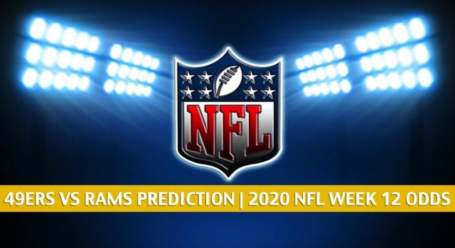 San Francisco 49ers vs Los Angeles Rams Predictions, Picks, Odds, and Betting Preview | NFL Week 12 – November 29, 2020