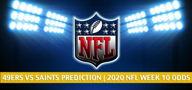 San Francisco 49ers vs New Orleans Saints Predictions, Picks, Odds, and Betting Preview | NFL Week 10 – November 15, 2020
