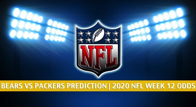 Chicago Bears vs Green Bay Packers Predictions, Picks, Odds, and Betting Preview | NFL Week 12 – November 29, 2020