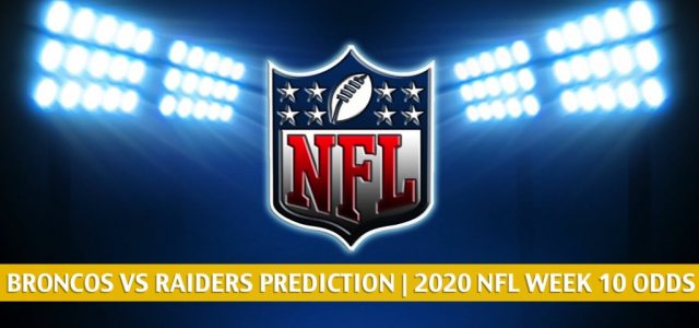 Denver Broncos vs Las Vegas Raiders Predictions, Picks, Odds, and Betting Preview | NFL Week 10 – November 15, 2020