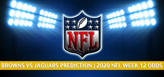 Cleveland Browns vs Jacksonville Jaguars Predictions, Picks, Odds, and Betting Preview | NFL Week 12 – November 29, 2020
