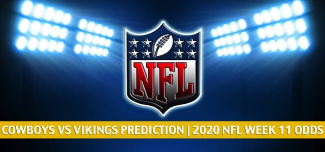 Dallas Cowboys vs Minnesota Vikings Predictions, Picks, Odds, and Betting Preview | NFL Week 11 – November 22, 2020