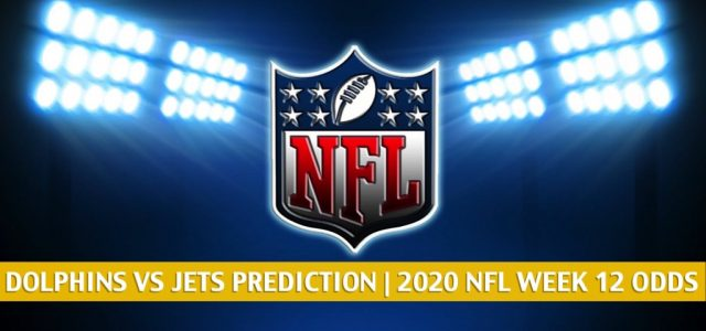 Miami Dolphins vs New York Jets Predictions, Picks, Odds, and Betting Preview | NFL Week 12 – November 29, 2020