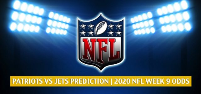 New England Patriots vs New York Jets Predictions, Picks, Odds, and Betting Preview | NFL Week 9 – November 9, 2020