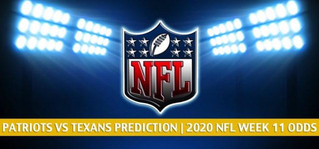 New England Patriots vs Houston Texans Predictions, Picks, Odds, and Betting Preview | NFL Week 11 – November 22, 2020