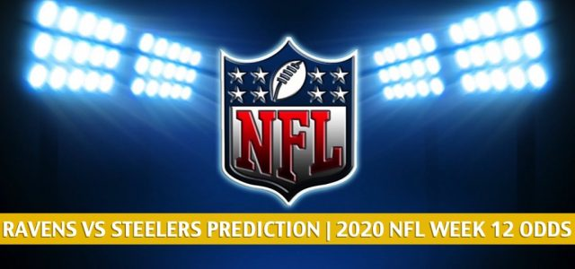 Baltimore Ravens vs Pittsburgh Steelers Predictions, Picks, Odds, and Betting Preview | NFL Week 12 – November 26, 2020
