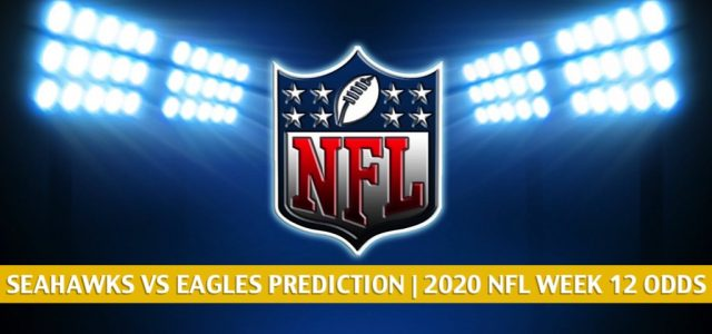 Seattle Seahawks vs Philadelphia Eagles Predictions, Picks, Odds, and Betting Preview | NFL Week 12 – November 30, 2020