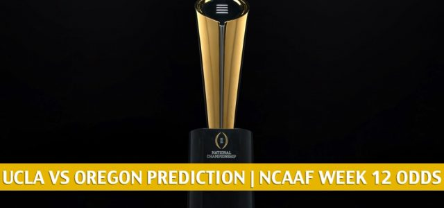 UCLA Bruins vs Oregon Ducks Predictions, Picks, Odds, and NCAA Football Betting Preview | November 21 2020