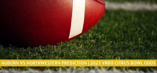 Auburn Tigers vs Northwestern Wildcats Predictions, Picks, Odds, and Preview – VRBO Citrus Bowl | January 1 2021