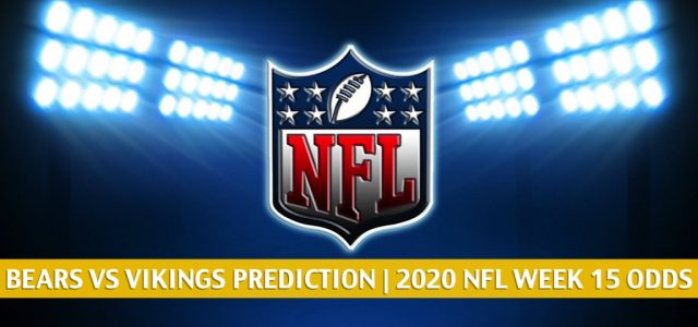 Chicago Bears vs Minnesota Vikings Predictions, Picks, Odds, and Betting Preview | NFL Week 15 – December 20, 2020