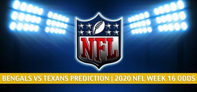 Cincinnati Bengals vs Houston Texans Predictions, Picks, Odds, and Betting Preview | NFL Week 16 – December 27, 2020