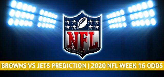 Cleveland Browns vs New York Jets Predictions, Picks, Odds, and Betting Preview | NFL Week 16 – December 27, 2020