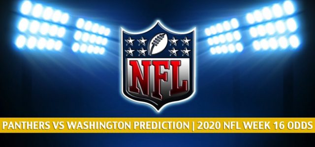 Carolina Panthers vs Washington Football Team Predictions, Picks, Odds, and Betting Preview | NFL Week 16 – December 27, 2020