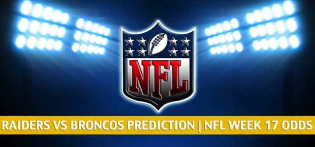 Las Vegas Raiders vs Denver Broncos Predictions, Picks, Odds, and Betting Preview | NFL Week 17 – January 3, 2021