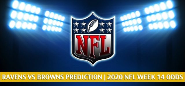 Baltimore Ravens vs Cleveland Browns Predictions, Picks, Odds, and Betting Preview | NFL Week 14 – December 14, 2020