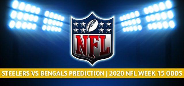 Pittsburgh Steelers vs Cincinnati Bengals Predictions, Picks, Odds, and Betting Preview   NFL Week 15 – December 21, 2020