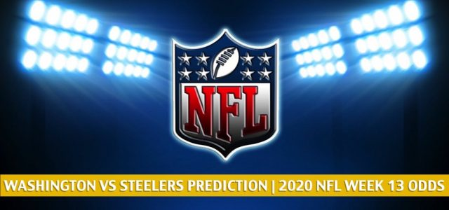 Washington Football Team vs Pittsburgh Steelers Predictions, Picks, Odds, and Betting Preview | NFL Week 13 – December 6, 2020
