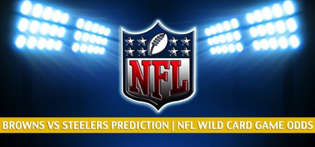 Cleveland Browns vs Pittsburgh Steelers Predictions, Picks, Odds, and Betting Preview – NFL AFC Wild Card Round | January 10, 2021