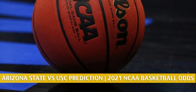 Arizona State Sun Devils vs USC Trojans Predictions, Picks, Odds, and NCAA Basketball Betting Preview – February 17 2021
