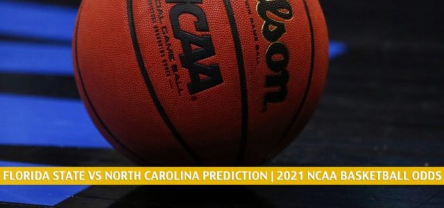 Florida State Seminoles vs North Carolina Tar Heels Predictions, Picks, Odds, and NCAA Basketball Betting Preview – February 27 2021