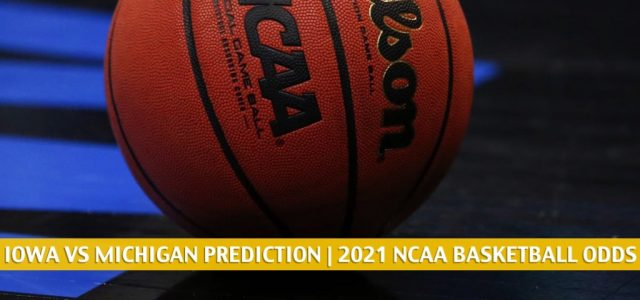 Iowa Hawkeyes vs Michigan Wolverines Predictions, Picks, Odds, and NCAA Basketball Betting Preview – February 25 2021