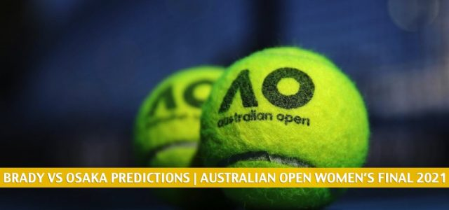 Jennifer Brady vs Naomi Osaka Predictions, Picks, Odds, and Betting Preview | 2021 Australian Open Women's Final – February 20