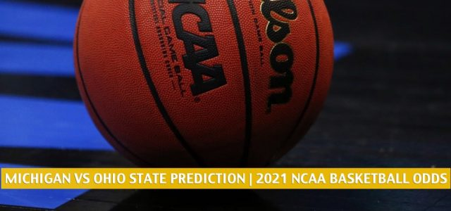 Michigan Wolverines vs Ohio State Buckeyes Predictions, Picks, Odds, and NCAA Basketball Betting Preview – February 21 2021