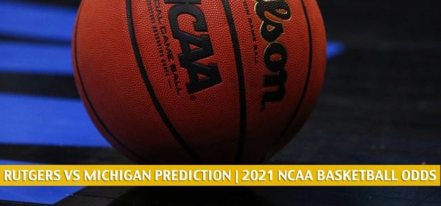 Rutgers Scarlett Knights vs Michigan Wolverines Predictions, Picks, Odds, and NCAA Basketball Betting Preview – February 18 2021