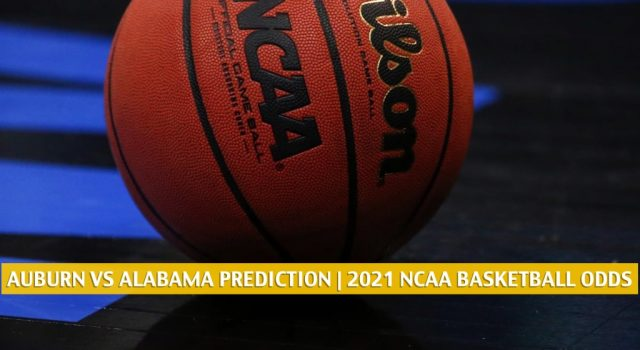 Auburn Tigers vs Alabama Crimson Tide Predictions, Picks, Odds, and NCAA Basketball Betting Preview – March 2 2021