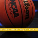 Florida State Seminoles vs Michigan Wolverines Predictions, Picks, Odds, and NCAA Basketball Betting Preview - March 28 2021