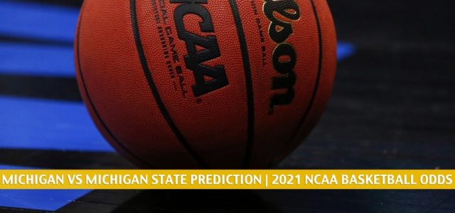 Michigan Wolverines vs Michigan State Spartans Predictions, Picks, Odds, and NCAA Basketball Betting Preview – March 7 2021