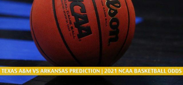 Texas A&M Aggies vs Arkansas Razorbacks Predictions, Picks, Odds, and NCAA Basketball Betting Preview – March 6 2021