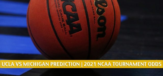 UCLA Bruins vs Michigan Wolverines Predictions, Picks, Odds, and NCAA Basketball Betting Preview – March 30 2021