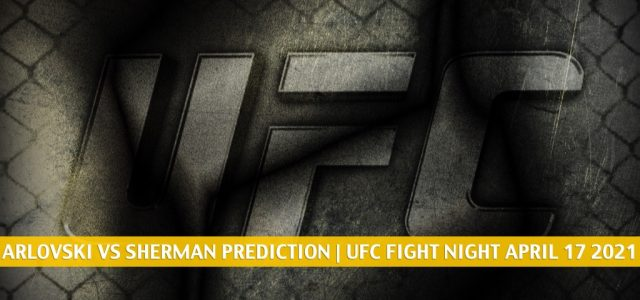 Andrei Arlovski vs Chase Sherman Predictions, Picks, Odds, and Betting Preview   UFC Fight Night April 17 2021