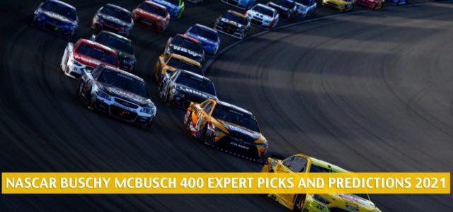 2021 Buschy McBusch Race 400  Expert Picks and Predictions