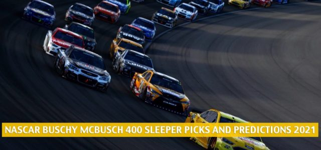 2021 Buschy McBusch Race 400 Sleepers and Sleeper Picks and Predictions