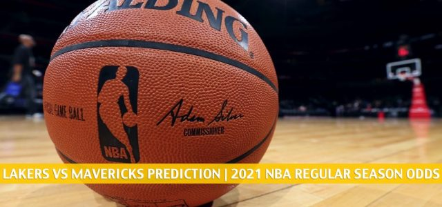 Los Angeles Lakers vs Dallas Mavericks Predictions, Picks, Odds, and Betting Preview | April 22 2021
