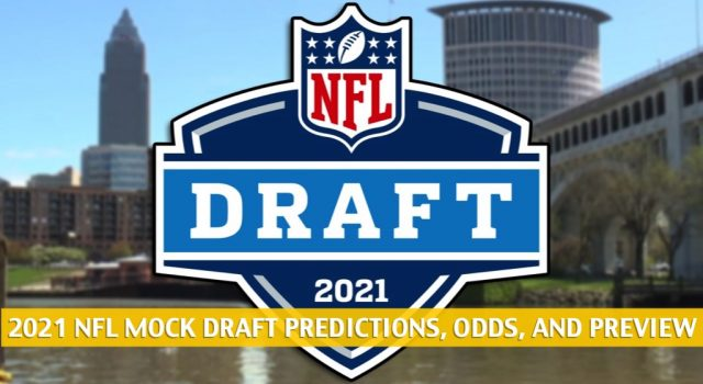 2021 NFL Mock Draft Predictions, Picks, and Preview