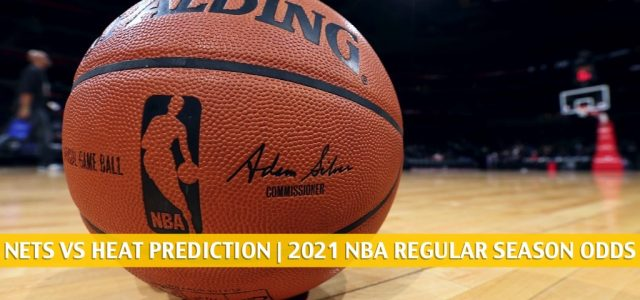 Brooklyn Nets vs Miami Heat Predictions, Picks, Odds, and Betting Preview | April 18 2021