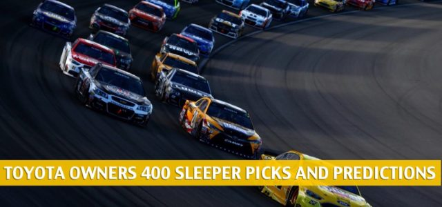 Toyota Owners 400 Sleepers and Sleeper Picks and Predictions 2021