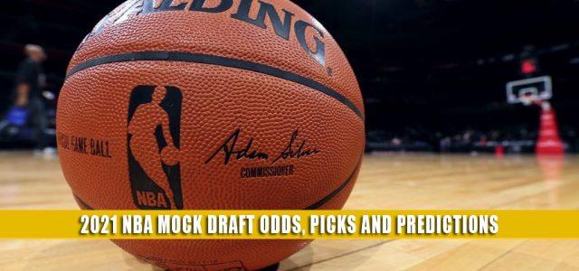 2021 NBA Mock Draft Predictions, Projections, and Picks