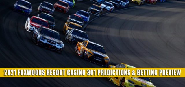 2021 Foxwoods Resort Casino 301 Predictions, Picks, Odds, and Betting Preview | July 18 2021