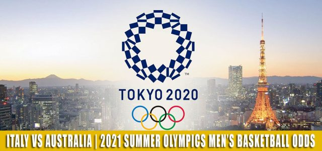 Italy vs Australia Predictions, Picks, Odds, and Betting Preview | Summer Olympics Men's Basketball – July 28 2021